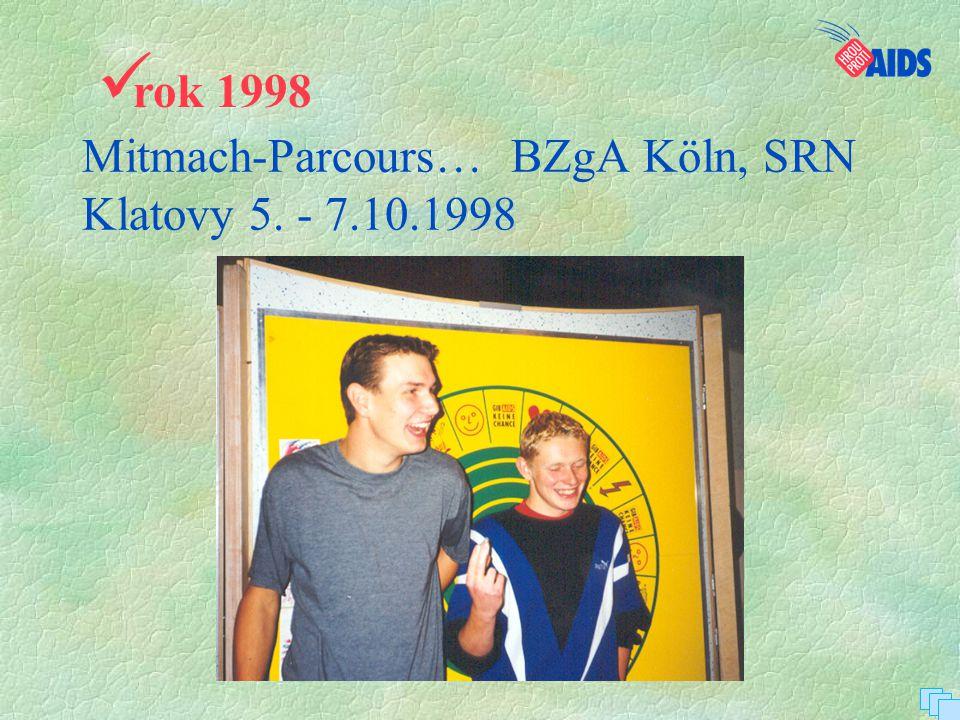 Mitmach-Parcours… BZgA Köln, SRN Klatovy 5. - 7.10.1998
