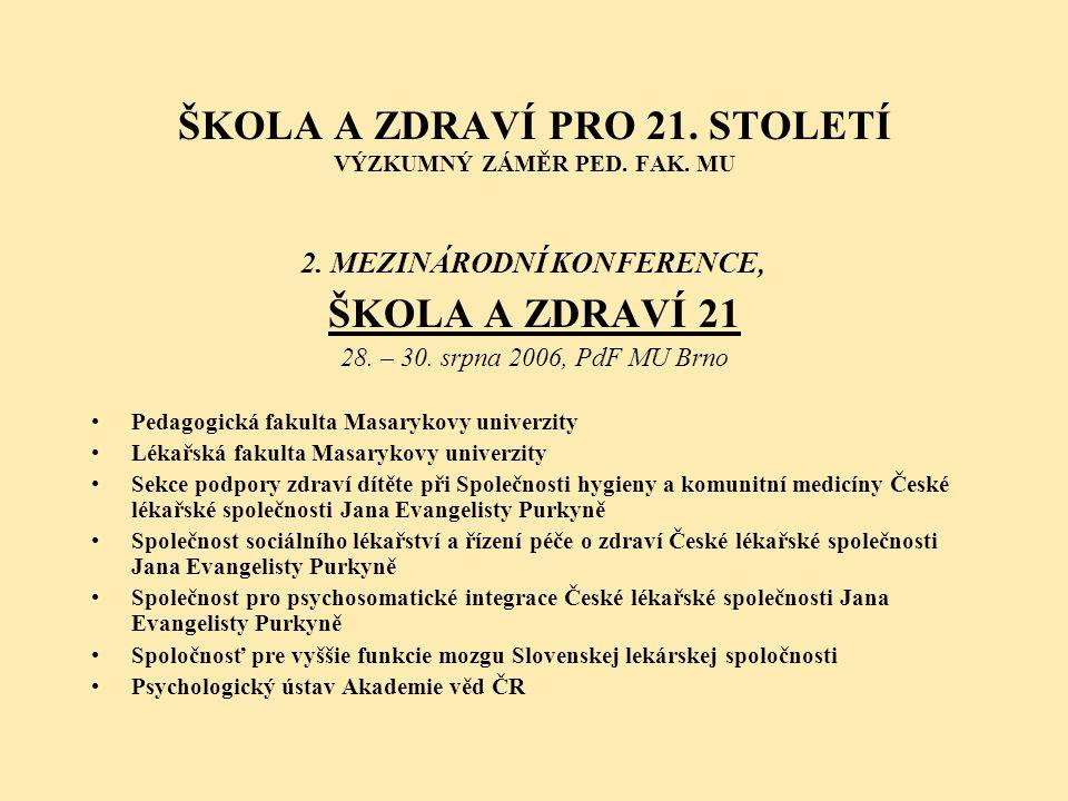 ŠKOLA A ZDRAVÍ PRO 21. STOLETÍ VÝZKUMNÝ ZÁMĚR PED. FAK. MU