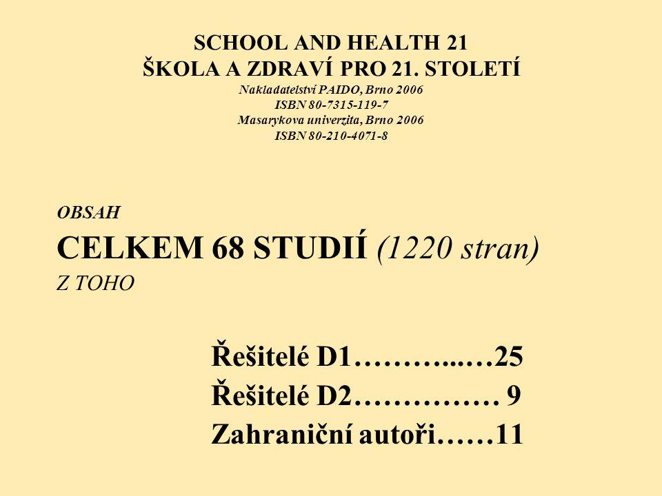 CELKEM 68 STUDIÍ (1220 stran) Řešitelé D1………...…25 Řešitelé D2…………… 9
