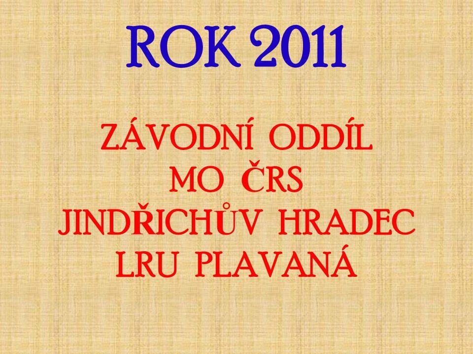 ROK 2011 ZÁVODNÍ ODDÍL MO ČRS JINDŘICHŮV HRADEC LRU PLAVANÁ
