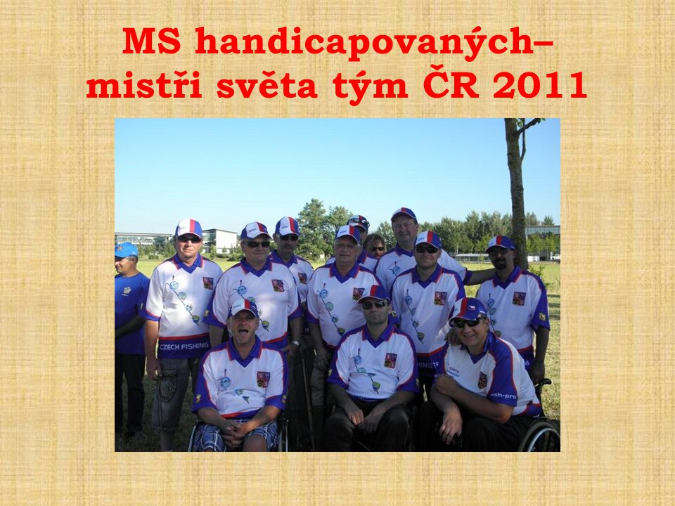 MS handicapovaných– mistři světa tým ČR 2011