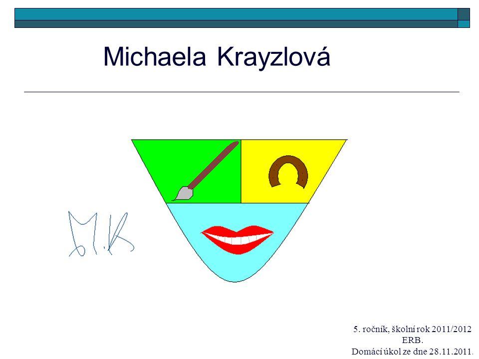 Michaela Krayzlová 5. ročník, školní rok 2011/2012 ERB.