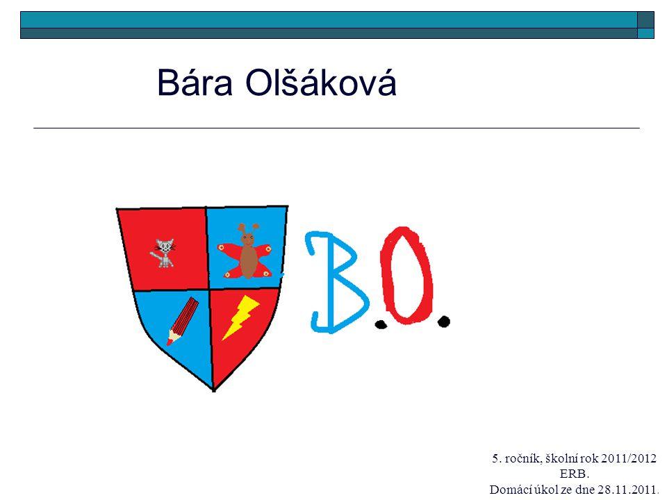 Bára Olšáková 5. ročník, školní rok 2011/2012 ERB.