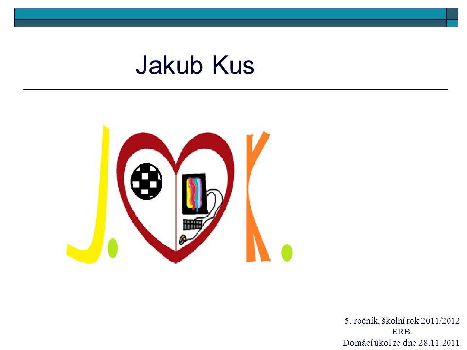 Jakub Kus 5. ročník, školní rok 2011/2012 ERB.