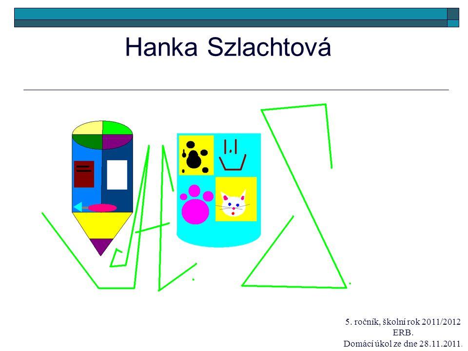 Hanka Szlachtová 5. ročník, školní rok 2011/2012 ERB.