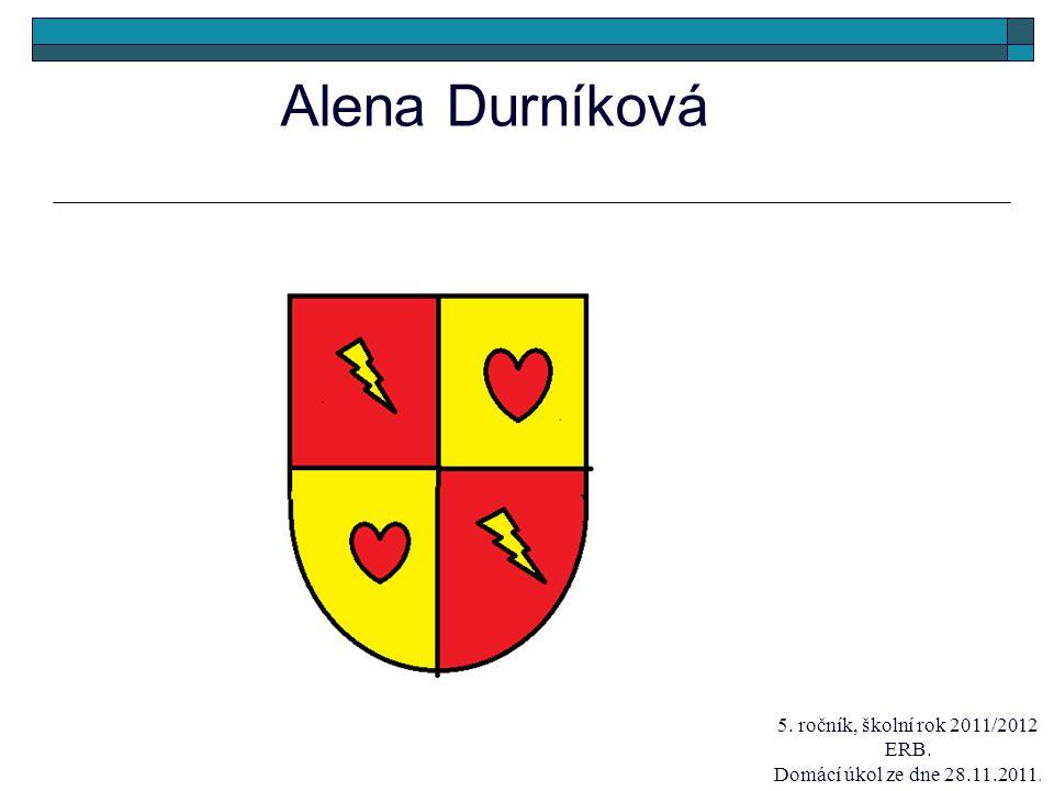 Alena Durníková 5. ročník, školní rok 2011/2012 ERB.