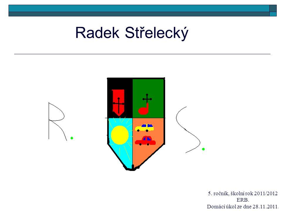 Radek Střelecký 5. ročník, školní rok 2011/2012 ERB.