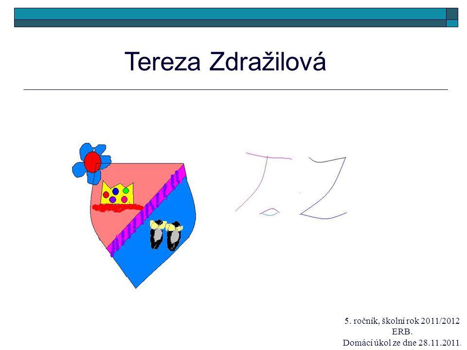 Tereza Zdražilová 5. ročník, školní rok 2011/2012 ERB.