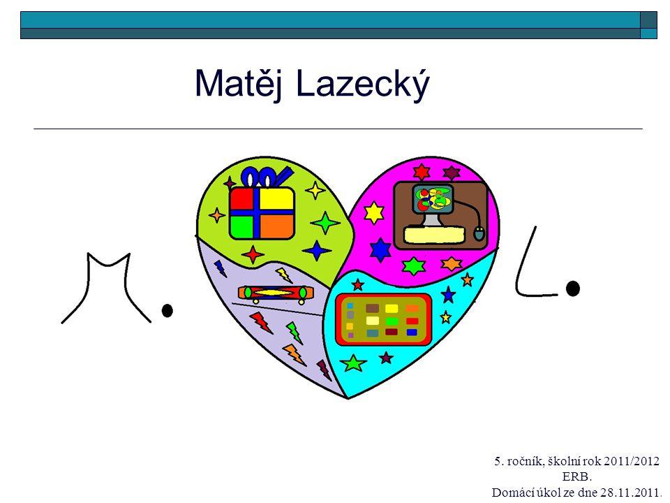 Matěj Lazecký 5. ročník, školní rok 2011/2012 ERB.