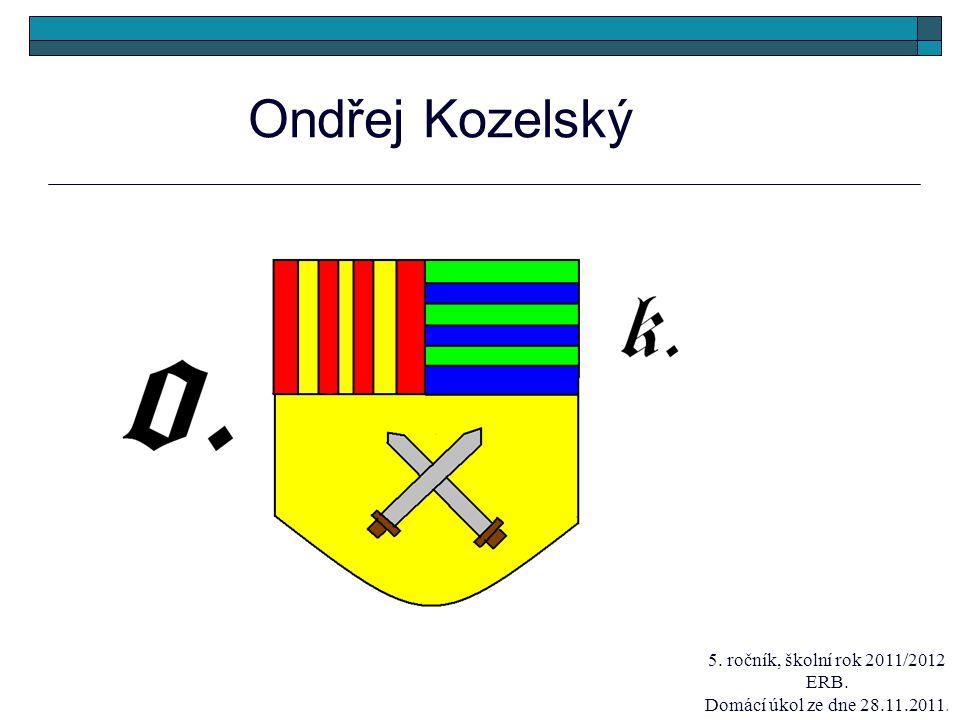 Ondřej Kozelský 5. ročník, školní rok 2011/2012 ERB.
