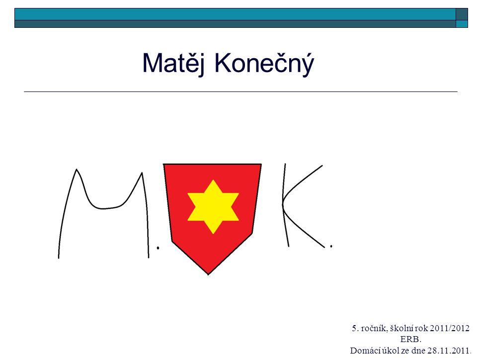 Matěj Konečný 5. ročník, školní rok 2011/2012 ERB.