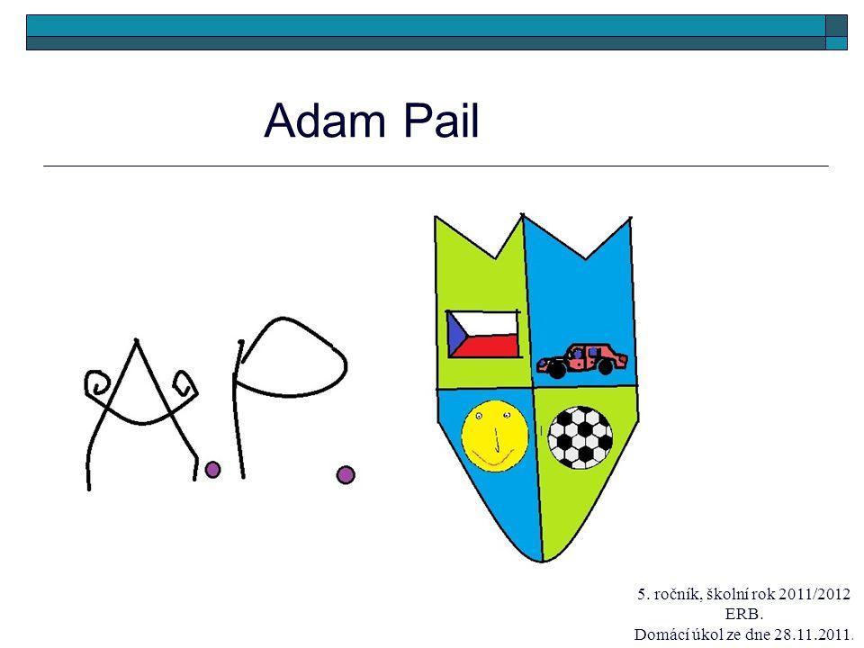 Adam Pail 5. ročník, školní rok 2011/2012 ERB.
