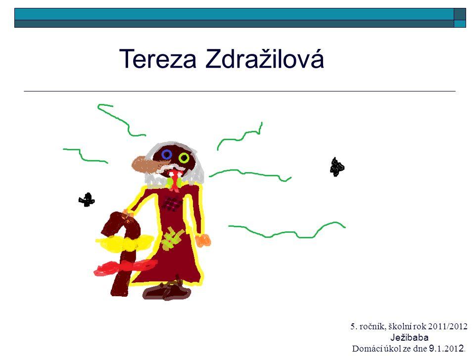 5. ročník, školní rok 2011/2012 Ježibaba