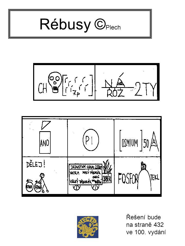 Rébusy ©Plech Řešení bude na straně 432 ve 100. vydání