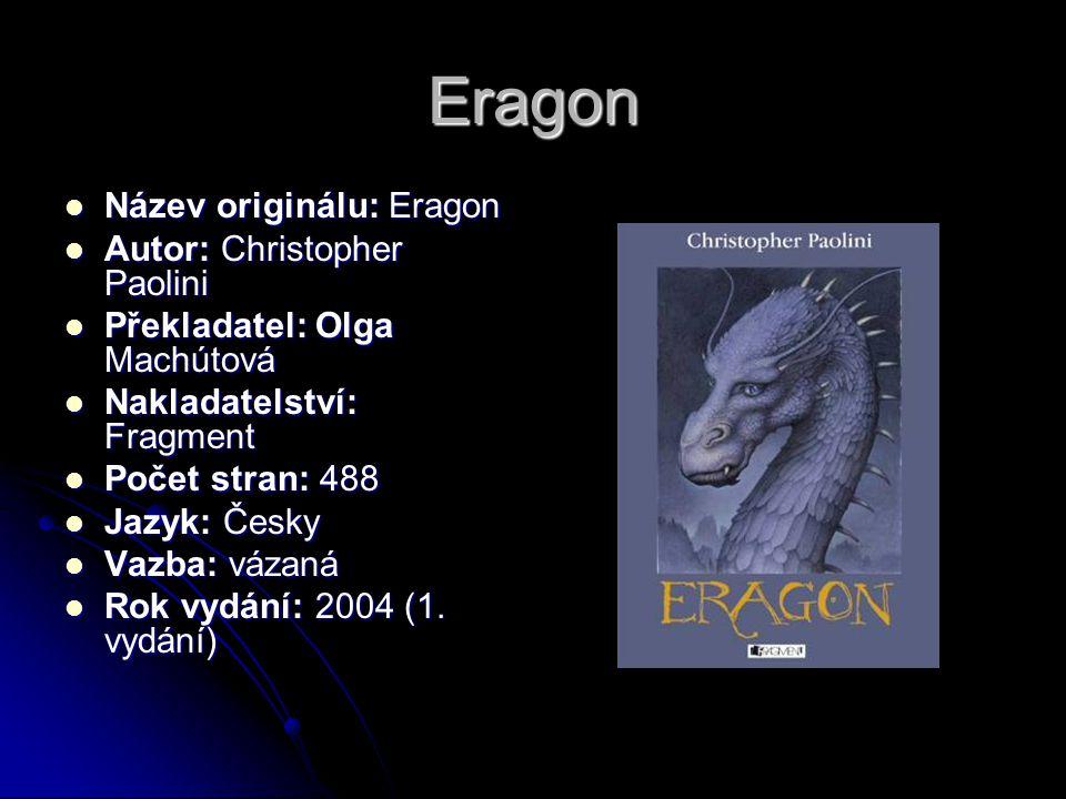 Eragon Název originálu: Eragon Autor: Christopher Paolini