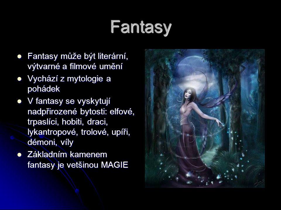 Fantasy Fantasy může být literární, výtvarné a filmové umění