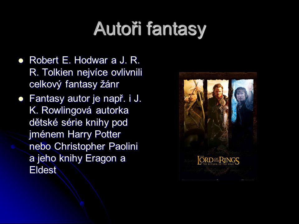 Autoři fantasy Robert E. Hodwar a J. R. R. Tolkien nejvíce ovlivnili celkový fantasy žánr.
