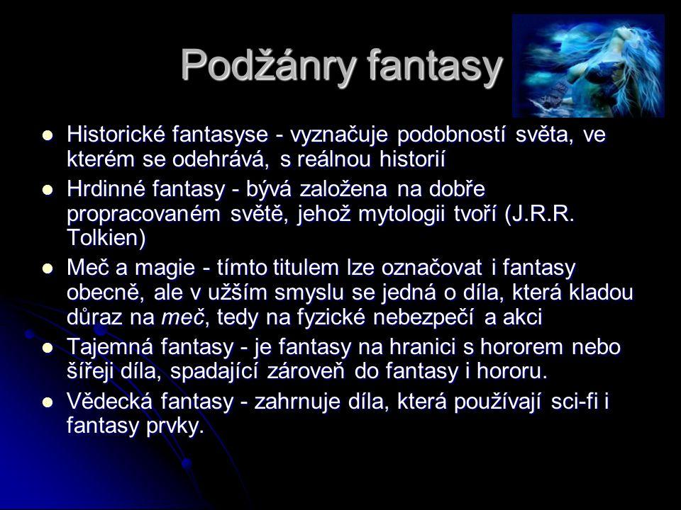 Podžánry fantasy Historické fantasyse - vyznačuje podobností světa, ve kterém se odehrává, s reálnou historií.