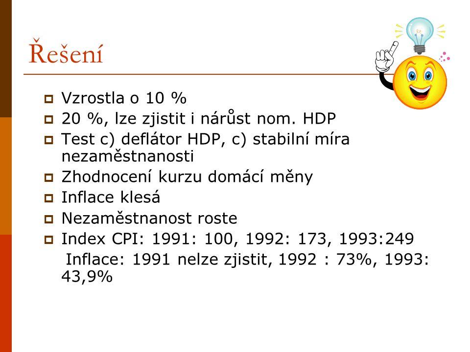 Řešení Vzrostla o 10 % 20 %, lze zjistit i nárůst nom. HDP