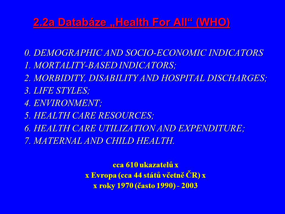 "2.2a Databáze ""Health For All (WHO)"