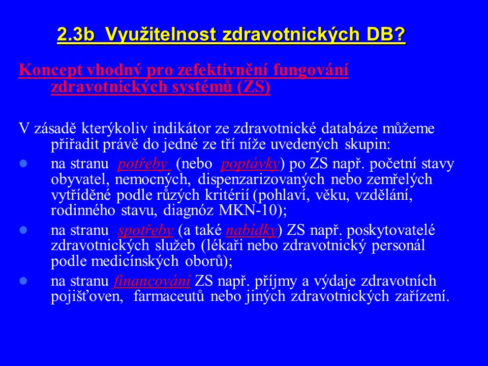 2.3b Využitelnost zdravotnických DB