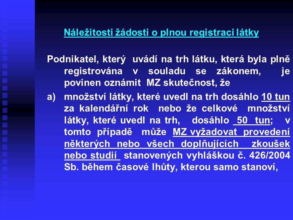 Náležitosti žádosti o plnou registraci látky