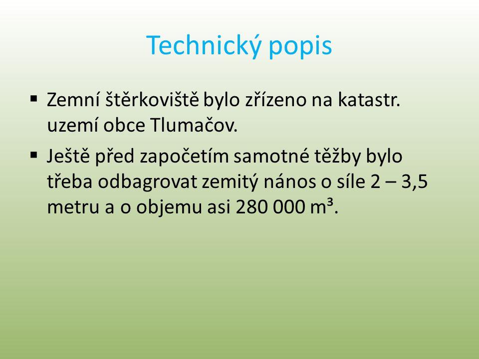 Technický popis Zemní štěrkoviště bylo zřízeno na katastr. uzemí obce Tlumačov.