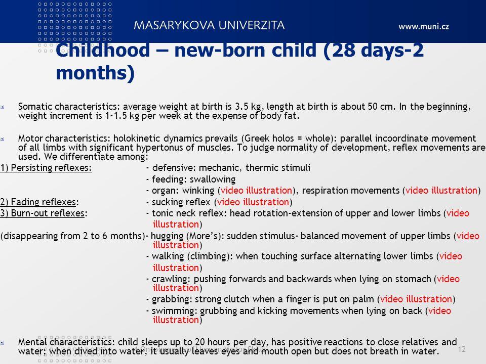 Childhood – new-born child (28 days-2 months)