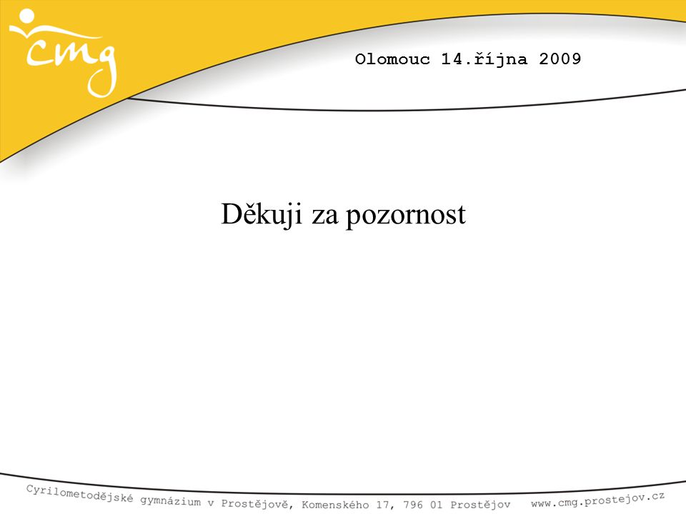 Olomouc 14.října 2009 Děkuji za pozornost