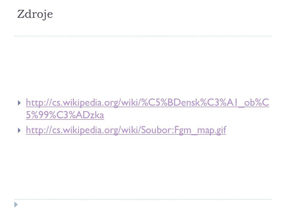 Zdroje http://cs.wikipedia.org/wiki/%C5%BDensk%C3%A1_ob%C 5%99%C3%ADzka.
