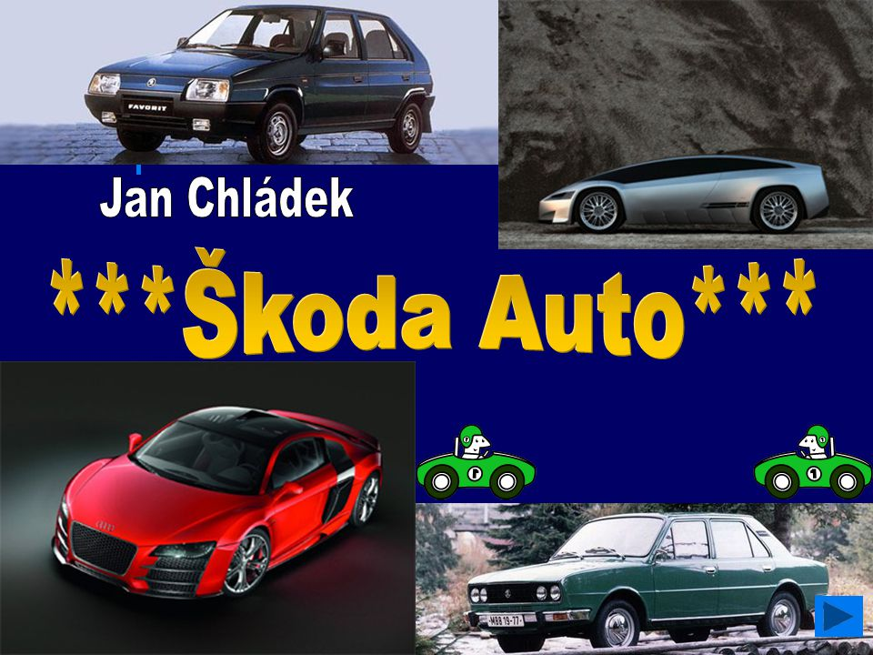 Jan Chládek ***Škoda Auto***