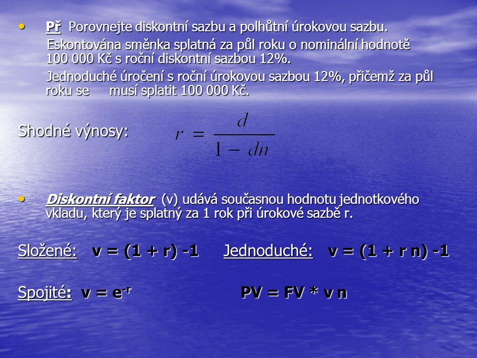 Složené: v = (1 + r) -1 Jednoduché: v = (1 + r n) -1