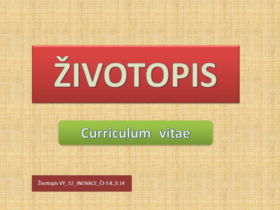 Životopis VY_32_INOVACE_ČJ-S 8.,9.14