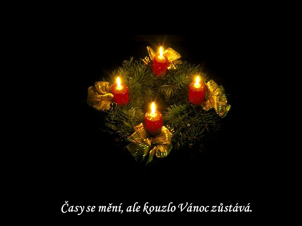 Časy se mění, ale kouzlo Vánoc zůstává.