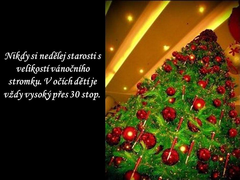 Nikdy si nedělej starosti s velikostí vánočního stromku