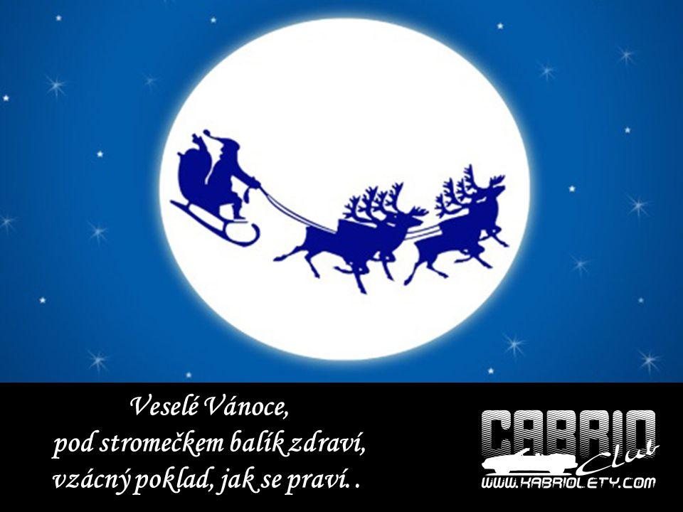 Veselé Vánoce, pod stromečkem balík zdraví, vzácný poklad, jak se praví. .