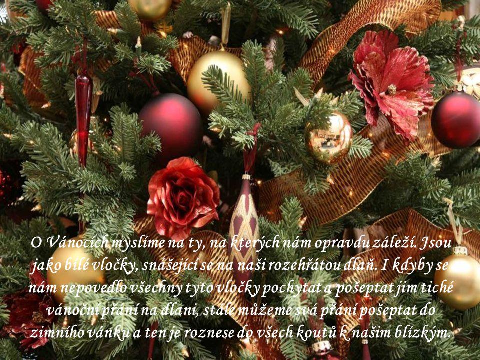O Vánocích myslíme na ty, na kterých nám opravdu záleží