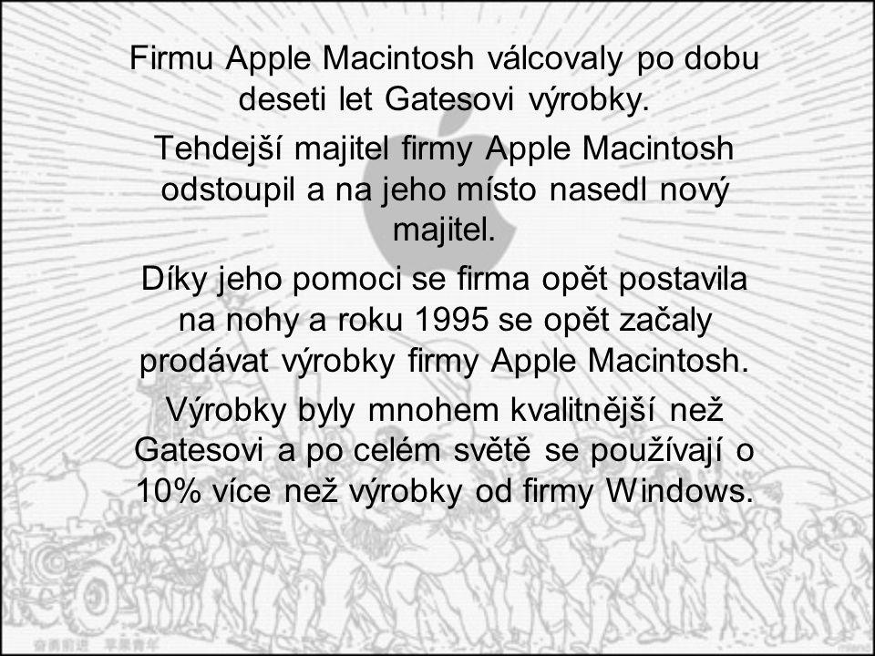 Firmu Apple Macintosh válcovaly po dobu deseti let Gatesovi výrobky.