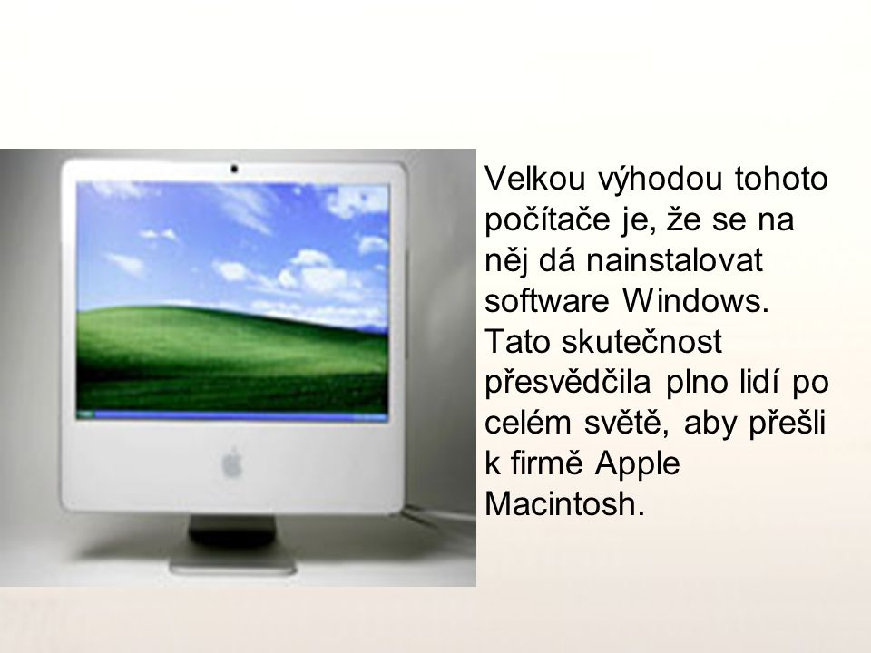 Velkou výhodou tohoto počítače je, že se na něj dá nainstalovat software Windows.