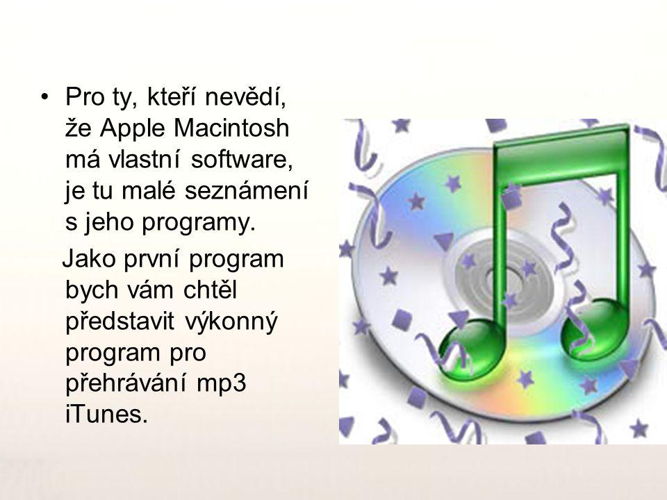 Pro ty, kteří nevědí, že Apple Macintosh má vlastní software, je tu malé seznámení s jeho programy.