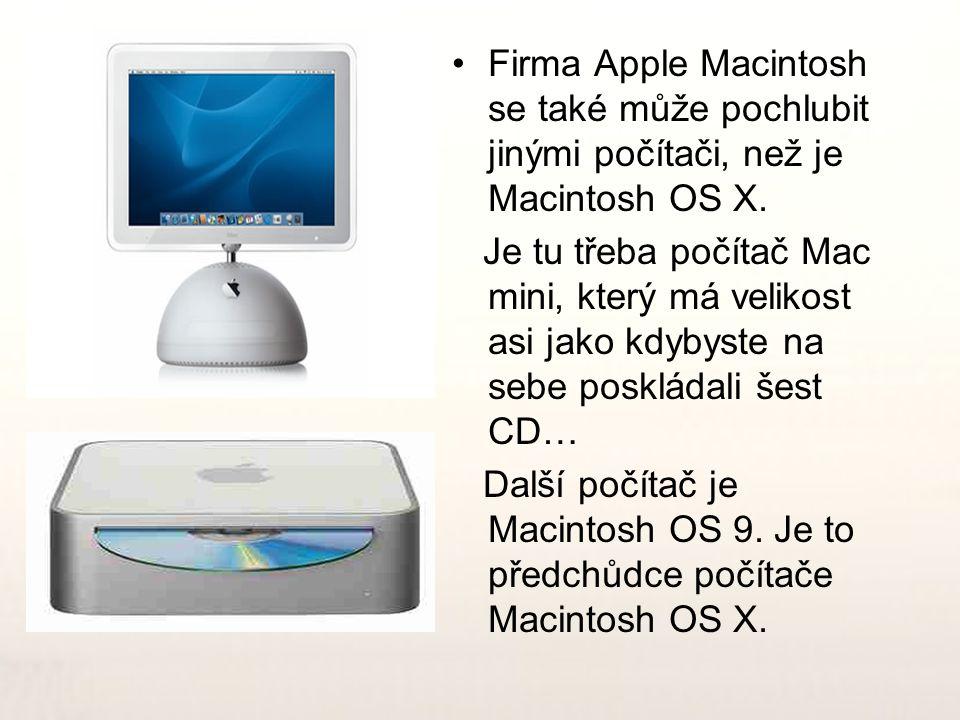Firma Apple Macintosh se také může pochlubit jinými počítači, než je Macintosh OS X.