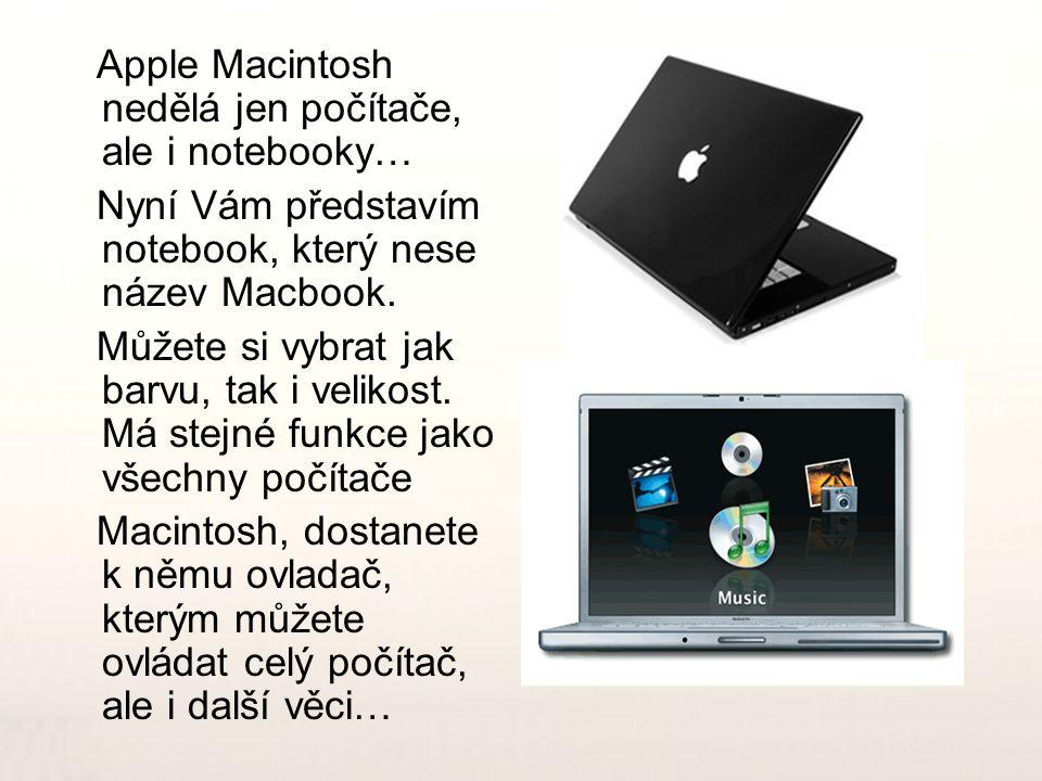 Apple Macintosh nedělá jen počítače, ale i notebooky…