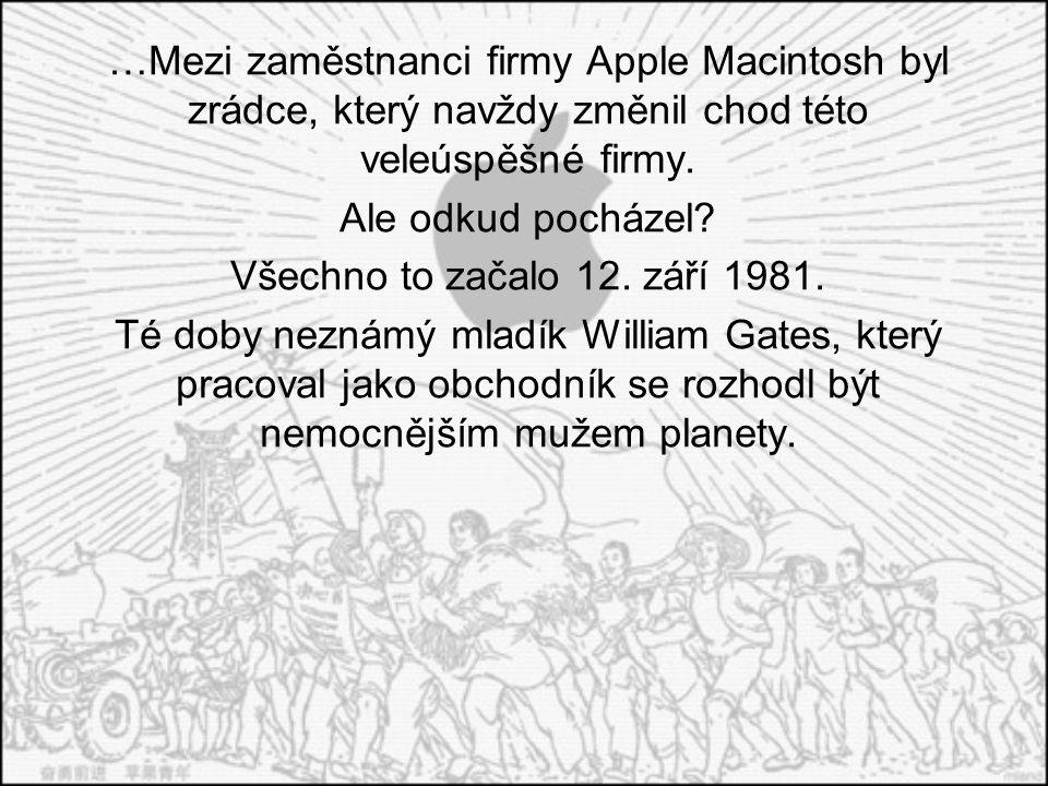 …Mezi zaměstnanci firmy Apple Macintosh byl zrádce, který navždy změnil chod této veleúspěšné firmy.