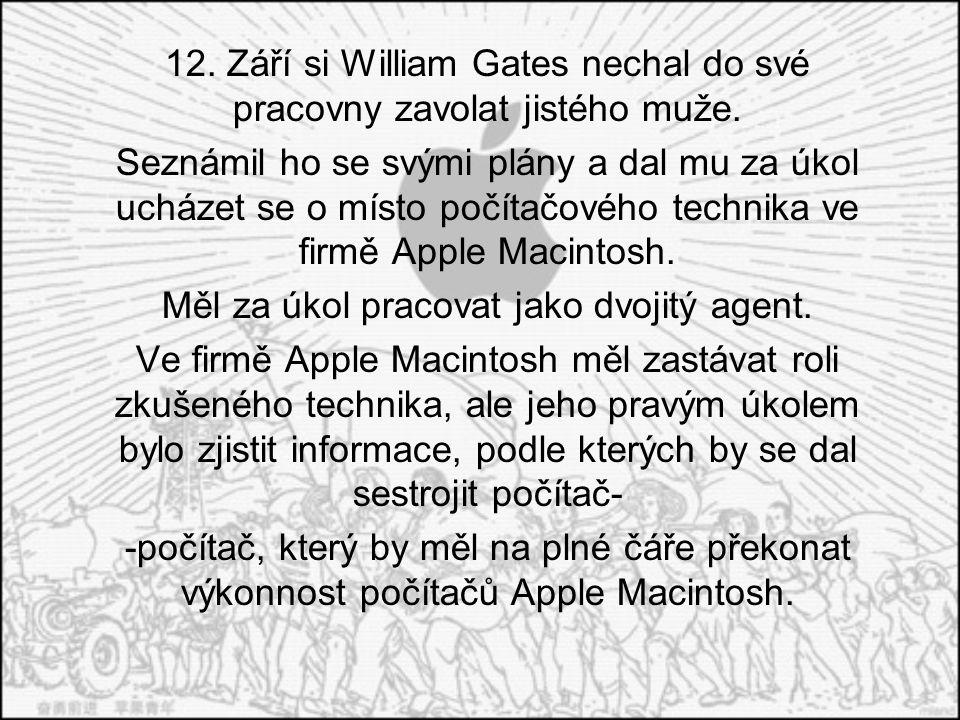 12. Září si William Gates nechal do své pracovny zavolat jistého muže.