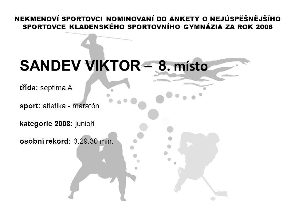SANDEV VIKTOR – 8. místo třída: septima A sport: atletika - maratón