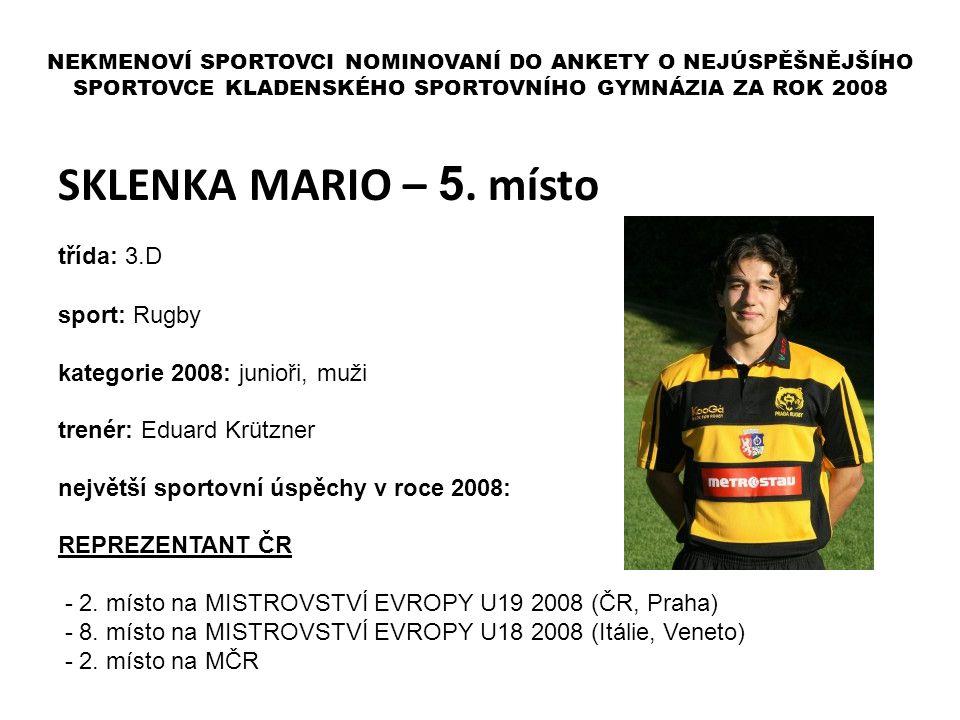 SKLENKA MARIO – 5. místo třída: 3.D sport: Rugby