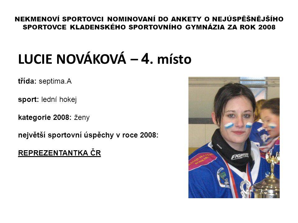 LUCIE NOVÁKOVÁ – 4. místo třída: septima.A sport: lední hokej