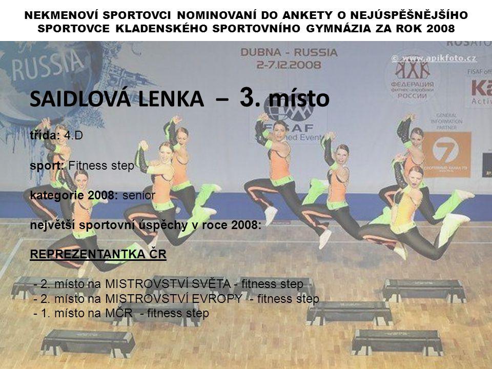 SAIDLOVÁ LENKA – 3. místo třída: 4.D sport: Fitness step