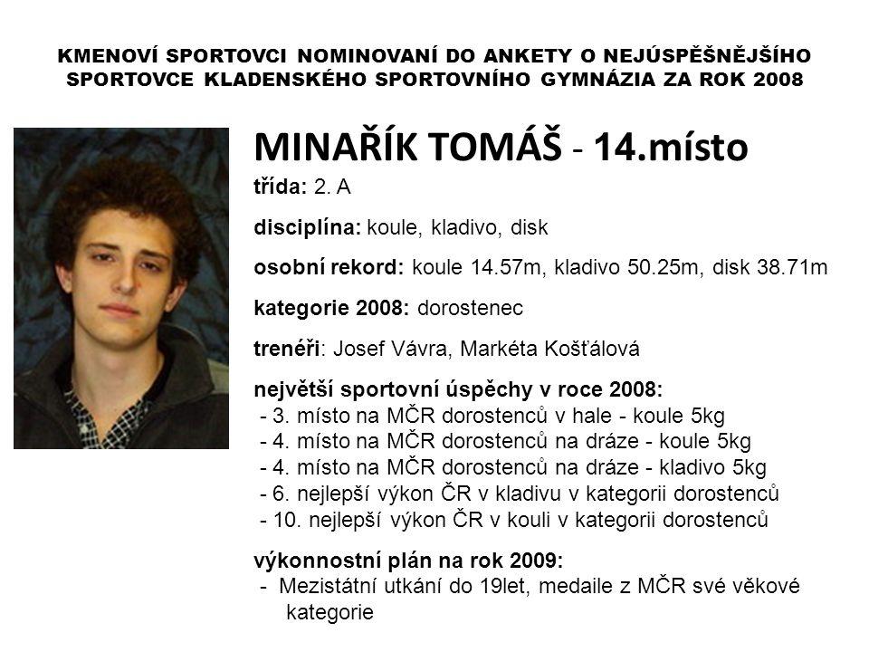 MINAŘÍK TOMÁŠ - 14.místo třída: 2. A disciplína: koule, kladivo, disk
