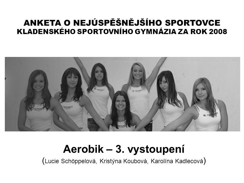 (Lucie Schöppelová, Kristýna Koubová, Karolína Kadlecová)